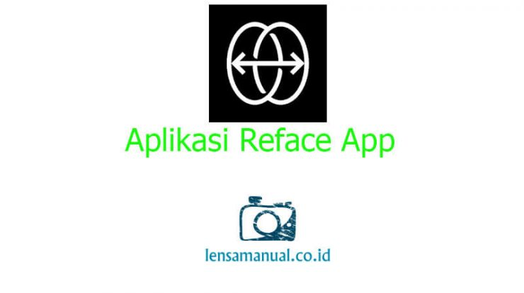 Cara Menggunakan Aplikasi Reface App