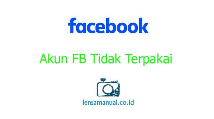 Akun FB Tidak Terpakai