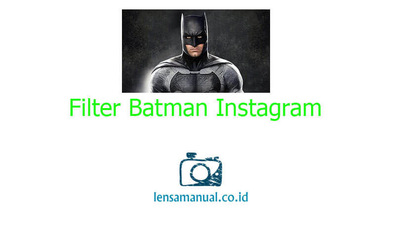Filter Batman Instagram