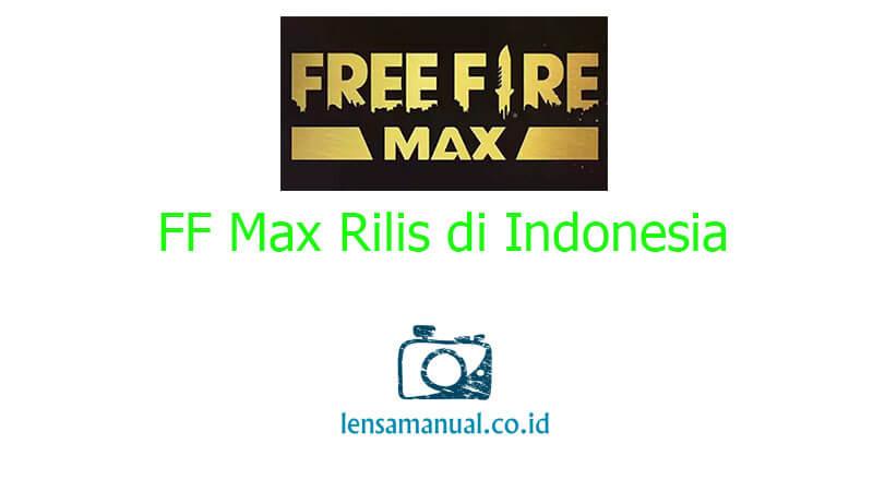 Jam Berapa FF Max Rilis di Indonesia